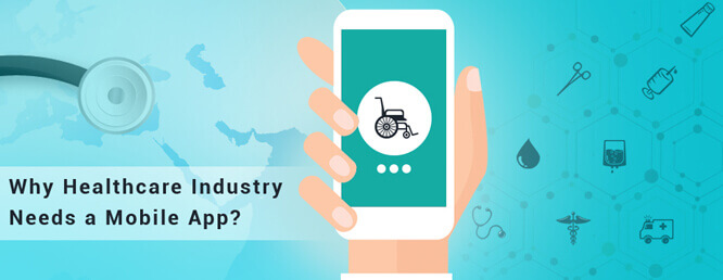 Why Healthcare Industry Needs a Mobile App?