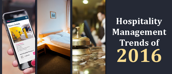Top Trends in Hospitality Management Industry in 2016