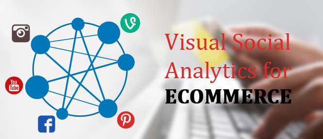 How Visual Social Analytics will Impact eCommerce Industry?